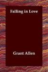 Falling in Love - Grant Allen