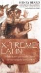 X Treme Latin - Henry Beard