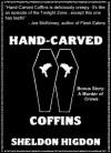 Hand-Carved Coffins - Sheldon Higdon