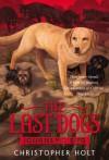 The Last Dogs: Journey's End - Christopher Holt, Allen Douglas, Jeff Sampson