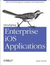Developing Enterprise iOS Applications - James Turner
