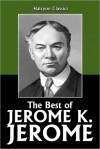 The Best of Jerome K. Jerome - Jerome K. Jerome