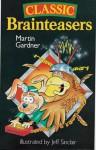Classic Brainteasers - Martin Gardner, Jeff Sinclair