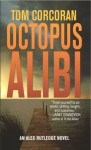 Octopus Alibi: An Alex Rutledge Mystery - Tom Corcoran