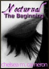 Nocturnal: The Beginning - Chelsea M. Cameron