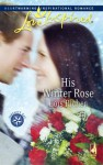 His Winter Rose - Lois Richer
