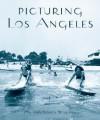 Picturing Los Angeles - Jon Wilkman, Nancy Wilkman