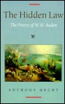 The Hidden Law: The Poetry of W. H. Auden - Anthony Hecht, W.H. Auden