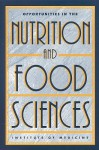Opportunities in the Nutrition and Food Sciences: Research Challenges and the Next Generation of Investigators - Committee on Opportunities in the Nutrition and Food Sciences, Institute of Medicine