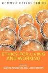Ethics for Living and Working - Simon Robinson, John Strain