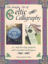 The Simple Art of Celtic Calligraphy: 20 Step-By-Step Projects and Essential Techniques - Fiona Graham-Flynn