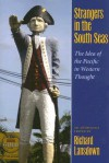 Strangers in the South Seas: The Idea of the Pacific in Western Thought - Richard Lansdown