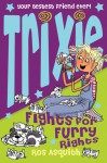 Trixie Fights for Furry Rights - Ros Asquith