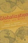 Globalization: East and West - Bryan S. Turner, Dr Habibul H Khondker