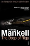 The Dogs of Riga - Henning Mankell