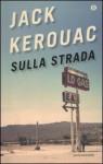 Sulla strada - Jack Kerouac, Marisa Caramella