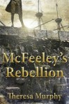 McFeeley's Rebellion - Theresa Murphy
