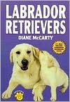 Labrador Retrievers - Diane McCarty, Robert Smith, Robert Pearcy, Karen Taylor, Judith Strom, Isabelle Francais, Vince Serbin