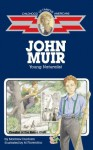 John Muir: Young Naturalist (Childhood of Famous Americans) - Montrew Dunham