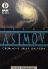 Cronache della Galassia - Isaac Asimov, Cesare Scaglia, Carlo Fruttero