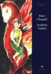 Arabian Nights: Four Tales from a Thousand and One Nights - Anonymous, Richard Francis Burton, Marc Chagall