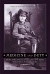 Medicine and Duty: The World War I Memoir of Captain Harold W. McGill, Medical Officer 31st Batallion C.E.F. - Marjorie Barron Norris, Patrick Brennan