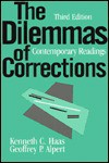 The Dilemmas of Corrections: Contemporary Readings - Kenneth C. Haas, Geoffrey P. Alpert