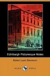 Edinburgh Picturesque Notes (Dodo Press) - Robert Louis Stevenson