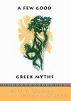 A Few Good Greek Myths: Based on Stories by the Ancient Greeks - Mike O'Brien, Peter Scacco