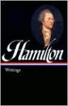 Writings - Alexander Hamilton, Joanne B. Freeman