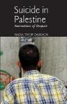 Suicide in Palestine: Narratives of Despair - Nadia Taysir Dabbagh