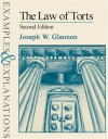 The Law of Torts: Examples & Explanations - Joseph W. Glannon