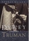 Dewey Defeats Truman: A novel - Thomas Mallon