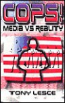 Cops!: Media Vs. Reality - Tony Lesce