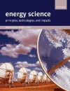 Energy Science: Principles, Technologies, and Impacts - John Andrews, Nick Jelley