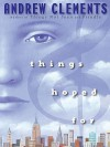 Things Hoped For - Andrew Clements