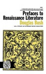 Prefaces to Renaissance Literature - Douglas Bush