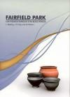 Fairfield Park, Stotfold, Bedfordshire: Later Prehistoric Settlement in the Eastern Chilterns - Leo Webley, Martin Wilson