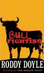 Bullfighting - Roddy Doyle