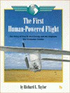 The First Human Powered Flight: The Story Of Paul B. Mac Cready, Jr. And His Airplane, The Gossamer Condor - Richard L. Taylor