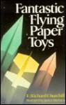 Fantastic Flying Paper Toys - E. Richard Churchill
