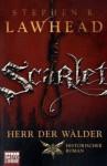 Scarlet - Herr der Wälder - Stephen R. Lawhead, Rainer Schumacher