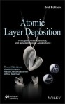 Atomic Layer Deposition: Principles, Characteristics, and Nanotechnology Applications - Tommi Kaariainen, David Cameron, Marja-Leena Kaariainen