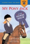 My Pony Jack at the Horse Show - Cari Meister, Amy Young