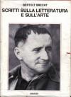Scritti sulla letteratura e sull'arte - Bertolt Brecht, Cesare Cases, Bianca Zagari