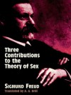 Three Contributions to the Theory of Sex - Sigmund Freud, A.A. Brill