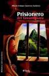 Prisionero del Tawantinsuyu - Alfredo Guerrero Gutierrez