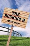 The Rocking H - James Brady