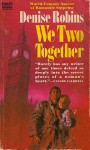 We Two Together - Denise Robins