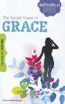 The Secret Power of Grace: The Book of 1 Peter - Susie Shellenberger